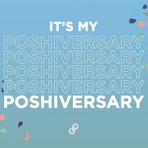 IT'S MY POSHIVERSARY!! 🎉